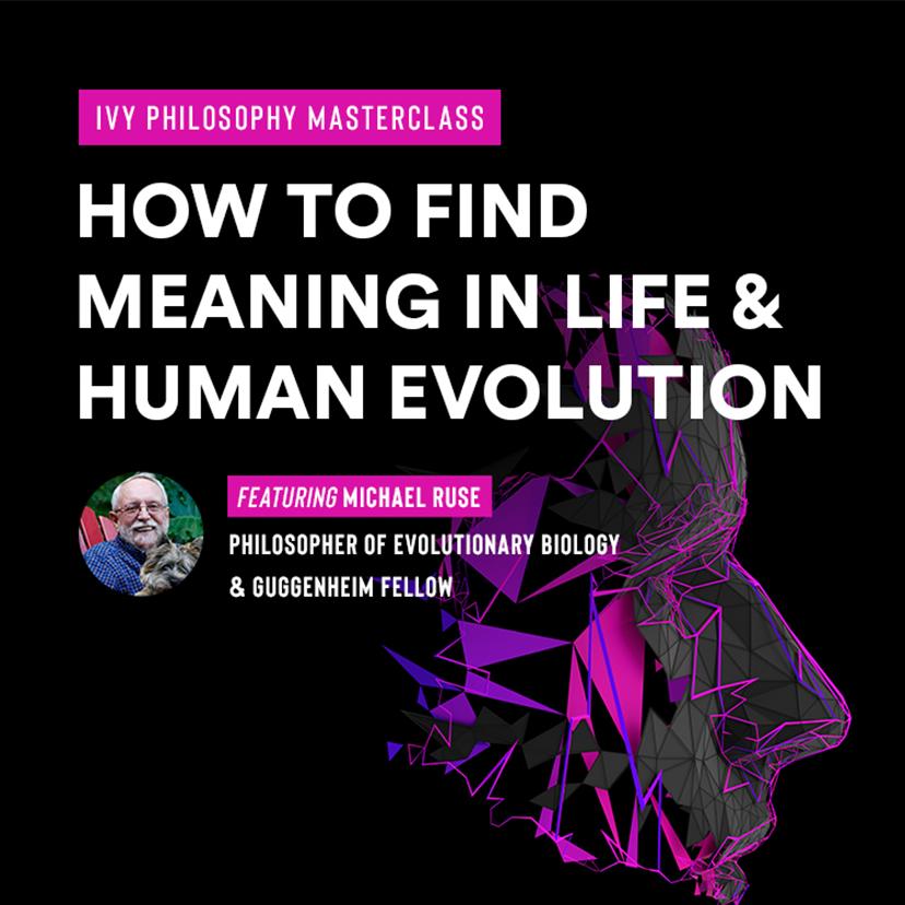 MIA: IVY Philosophy Masterclass with Michael Ruse @ Soho